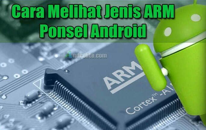 Cara Mengetahui Jenis ARM (Arsitektur Kernel) ARM/ARM32, ARM64 dan x86 chipset untuk semua HP